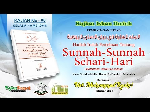 KAJIAN KITAB SUNNAH-SUNNAH SEHARI-HARI # 005 ( 10 MEI 2016 )