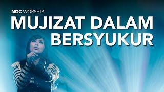 download lagu Mujizat Dalam Bersyukur Album Faith/ndc Worship Live Recording gratis