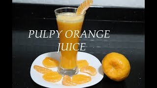 HOME MADE PULPY FRESH ORANGE JUICE