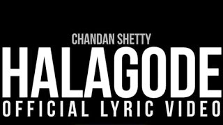 Chandan Shetty HALAGODE [Lyrical ] | Kannada Rap