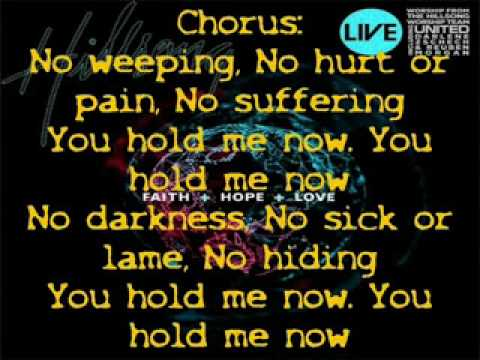 You Hold Me Now  - 13