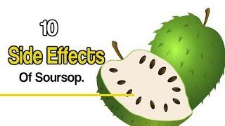 10 Side Effects Of Soursop.