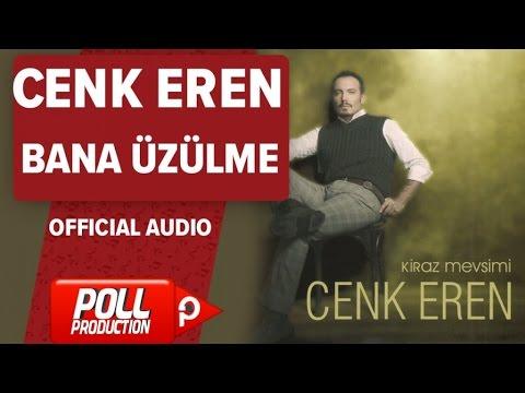 Cenk Eren - Bana Üzülme - ( Official Audio )