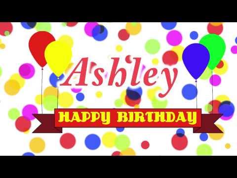 Happy Birthday Ashley Song Happy Birthday Ashley