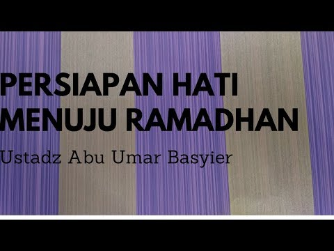 Ustadz Abu Umar Basyir - Persiapan Hati Menuju Ramadhan