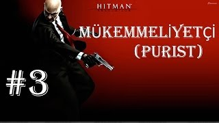 Hitman Absolution - Türkçe Walkthrough (Mükemmeliyetçi / Purist) [Specialist] - Part 3