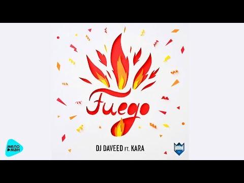 DJ Daveed - Fuego (feat  Kara) (Official Audio 2017)