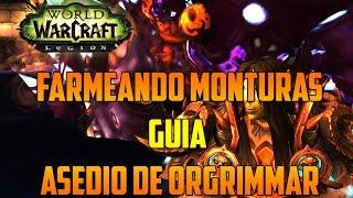 World of Warcraft   FARMEANDO MONTURAS - GUÍA ASEDIO DE ORGRIMMAR