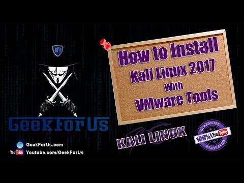 How To Install Kali Linux 2017 with VMware Tools of GeekForUs