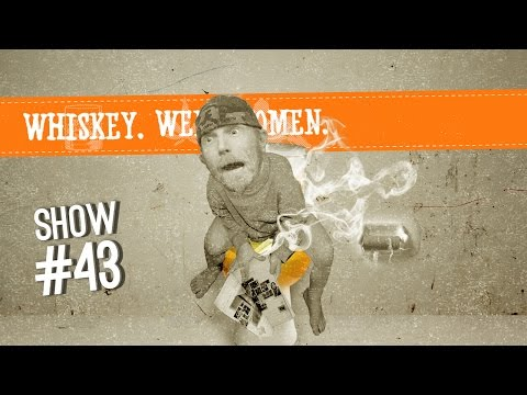 (#43) WHISKEY. WEED. WOMEN. with Steve Jessup (Toilet Seat Warmer...