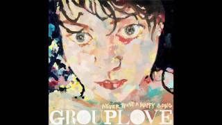 Watch Grouplove Slow video