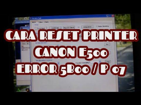 CARA RESET CANON E500 ERROR 5B00 / P07