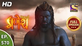Vighnaharta Ganesh - Ep 570 - Full Episode - 28th October, 2019