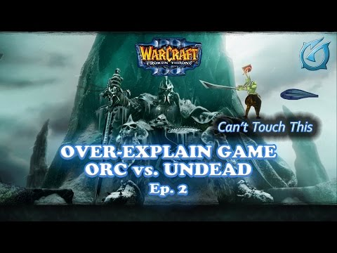Grubby | Warcraft 3 The Frozen Throne | Over-Explain Game Orc vs UD Ep.2 - Scroll of Beast Value