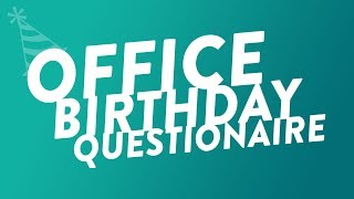 Office Birthday Questionnaire