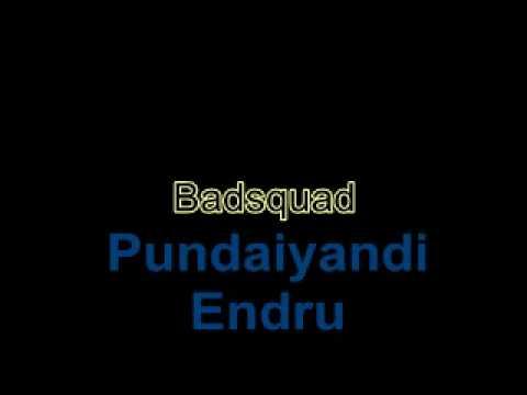 Bad Squad-Pundaiyandi Endru