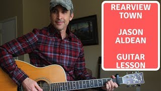 Rearview Town - Jason Aldean - Guitar Lesson | Tutorial