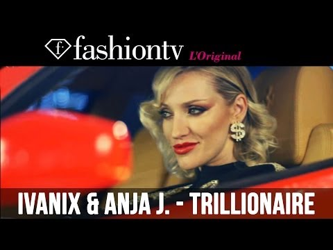 IvaniX and  Ania J present -Trillionaire - Summer Hit 2014 | Official Video | FashionTV