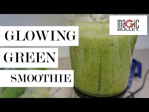 0 Glowing Green Smoothie with Magic Bullet   Beauty Detox