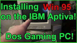 Updating my Dos/Win 95 Gaming Pc - IBM Aptiva - Part 1