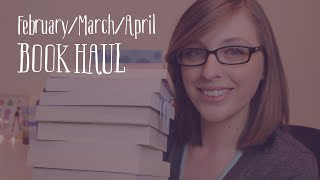 Book Haul | February/March/April