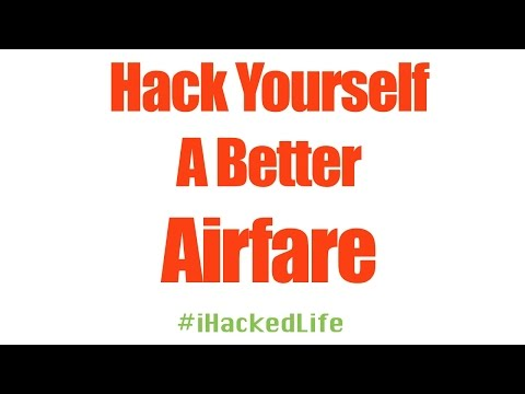 How To Hack Yourself A Better Airfare and Save Money, #iHackedLife