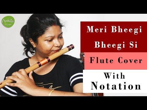 Meri Bheegi Bheegi Si | Flute Cover | With Notation | Instrumental | Ankita Nath