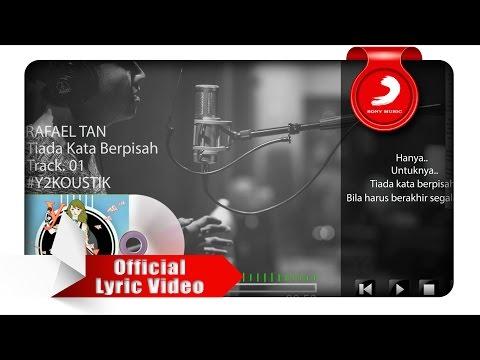 Rafael Tan - Tiada Kata Berpisah (Lyric Video)