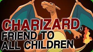 Charizard, Friend to All Children (My Favourite Pokémon)