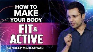 Download How to Make your Body Fit & Active? By Sandeep Maheshwari I Hindi 3Gp Mp4