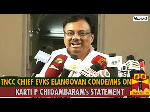 EVKS Elangovan Condemns On Karti P Chidambaram's Statement - Thanthi TV