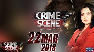 Crime Scene | Samaa TV | 22 March 2018