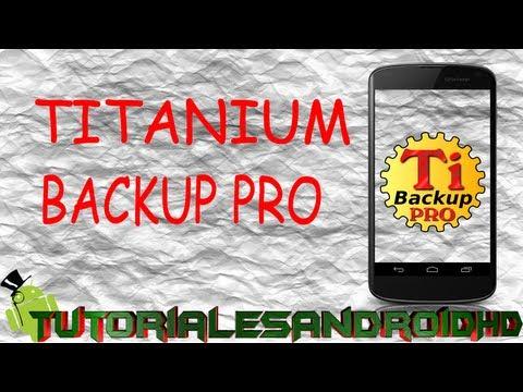 Titanium Backup PRO v6.1.0 (Descarga. instalación y revisado de APP) [Español]