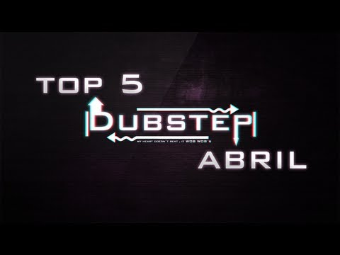 TOP 5 DUBSTEP ABRIL 2013 