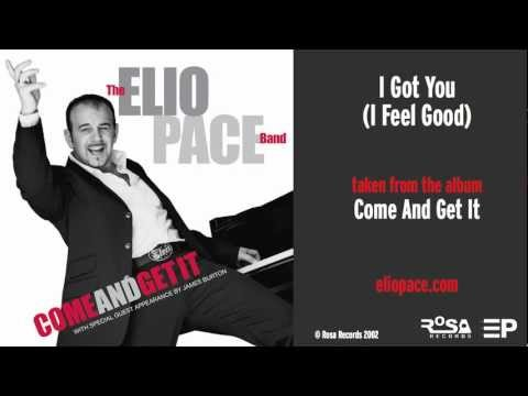 ELIO PACE - I Got You (I Feel Good) (from the album 'Come And Get It' 2002) 11 of 16