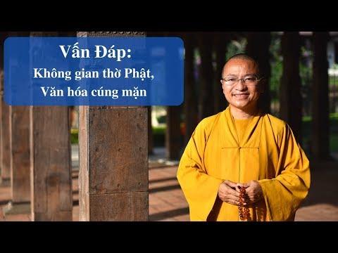 Vấn đáp: Không gian thờ Phật, văn hóa cúng mặn