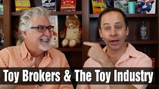 Toy Brokers and the Toy Industry (Licensing)