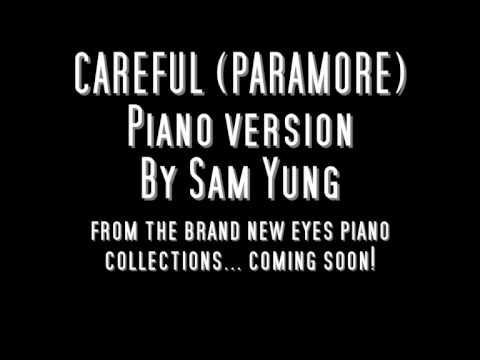 Careful (paramore Piano Version) - Sam Yung video