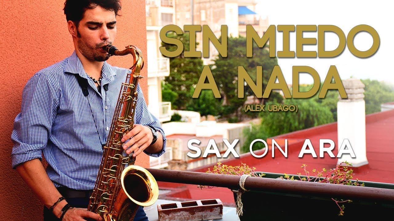 Sin Miedo a nada de Alex Ubago por el saxofonista Sax on Ara