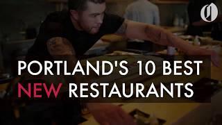 Portland's 10 best new restaurants 2018