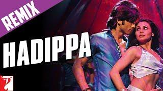 Hadippa Remix - Full Song | Dil Bole Hadippa | Shahid Kapoor | Rani Mukerji
