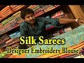 Silk Sarees / Designer Embroidery Blouse / Trending Collections