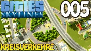 Cities Skylines Deutsch #005 Kreisverkehre (Let