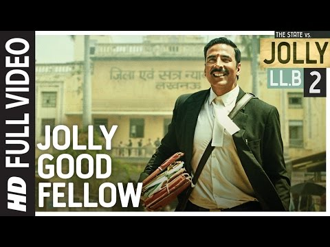 Jolly Good Fellow Full  Video Song | Jolly LLB 2 | Akshay Kumar, Huma Qureshi |  Meet Bros|T-Series