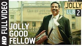 Jolly Good Fellow Full  Video Song   Jolly LLB 2   Akshay Kumar, Huma Qureshi    Meet Bros T-Series