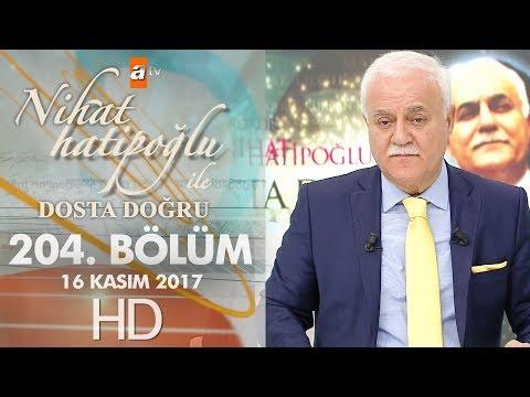 Nihat Hatipoğlu ile Dosta Doğru - 16 Kasım 2017