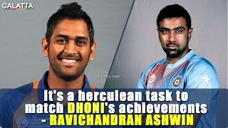 It's a herculean task to match Dhoni's achievements – Ravichandran Ashwin