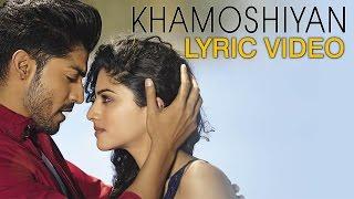 Khamoshiyan – Title Song | Lyric Video | Arijit Singh | New Full Song Lyric Video
