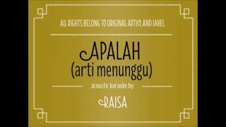 download lagu Acoustic Karaoke Apalah Arti Menunggu - Raisa gratis