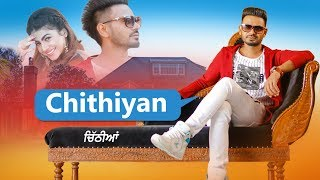 Chithiyan: Dhira Gill (Full Song) Harry Sharan | Chamkaur Gill | Latest Punjabi Songs 2018